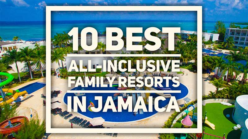 10 Best All Inclusive Family Resorts In Jamaica Things To Do In